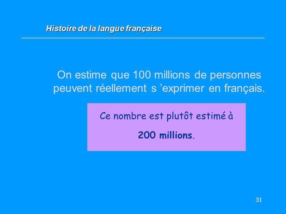 Ce nombre est plutôt estimé à 200 millions.