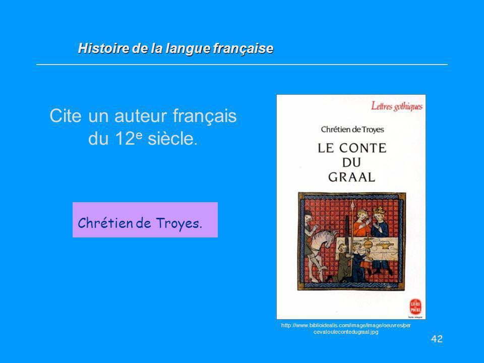 Cite un auteur français du 12e siècle.