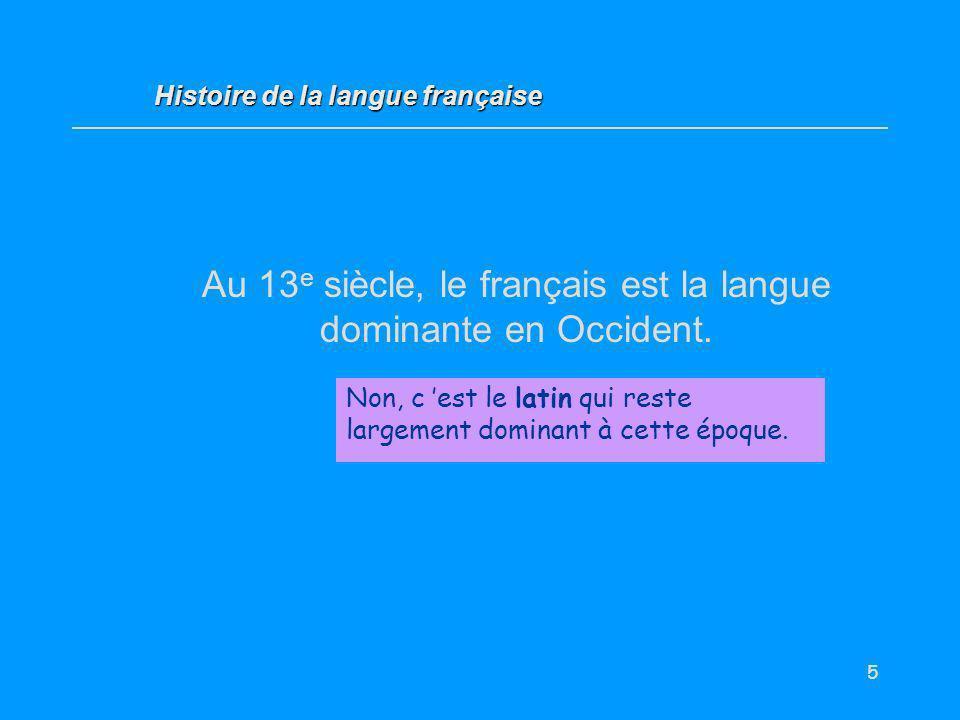 Au 13e siècle, le français est la langue dominante en Occident.