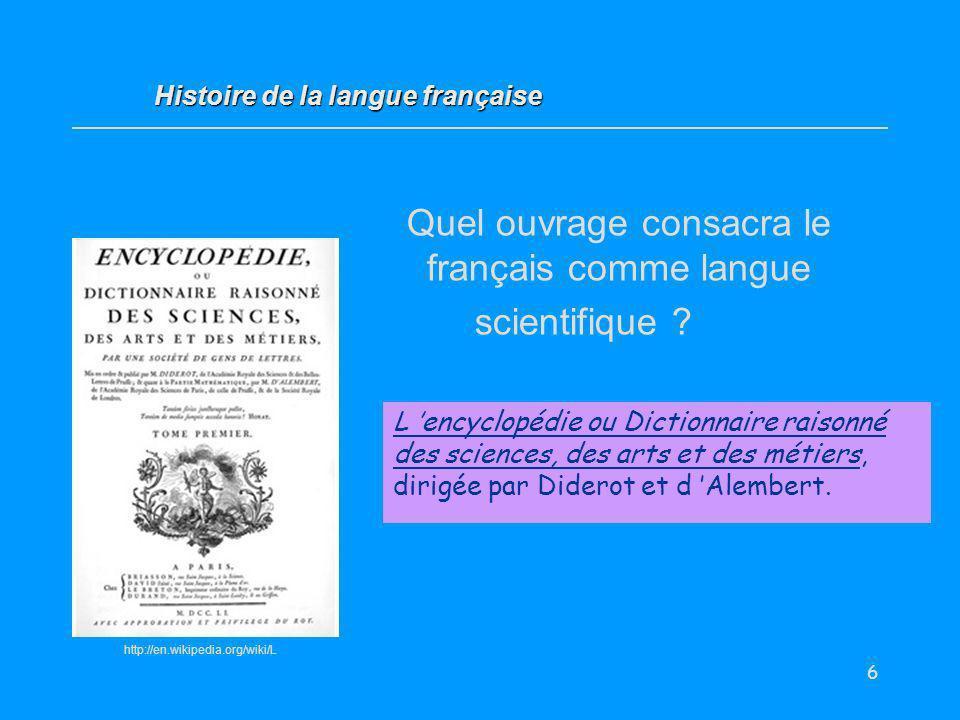Quel ouvrage consacra le français comme langue scientifique