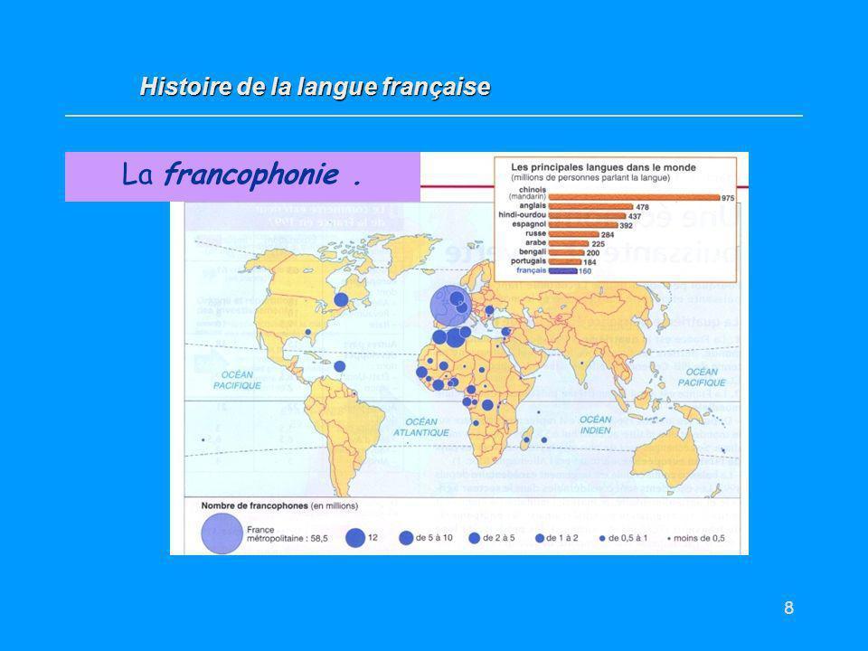 La francophonie . Histoire de la langue française