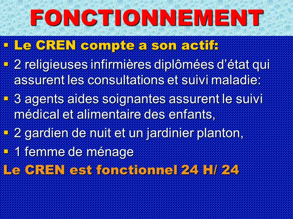 FONCTIONNEMENT Le CREN compte a son actif: