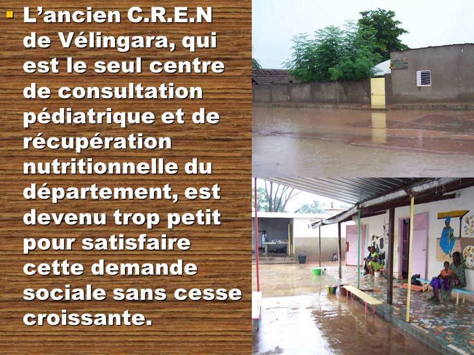 L'ancien C.R.E.N de Vélingara, qui est le seul centre de consultation pédiatrique et de récupération nutritionnelle du département, est devenu trop petit pour satisfaire cette demande sociale sans cesse croissante.