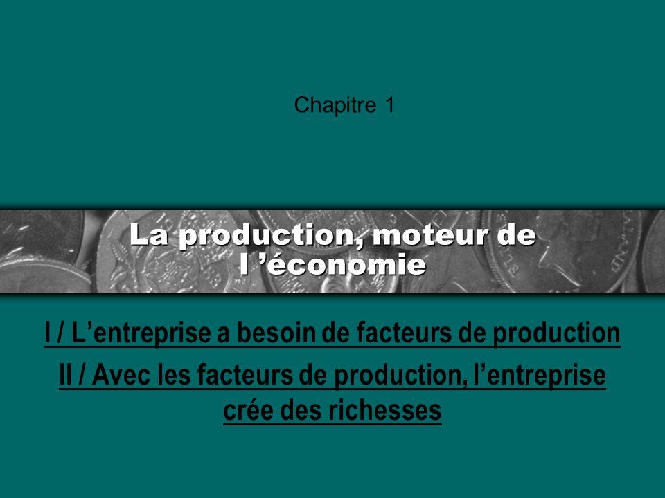 La production, moteur de l 'économie
