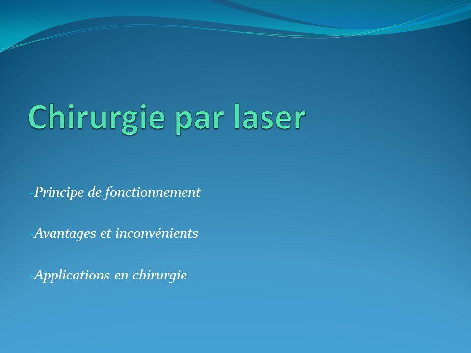 Chirurgie par laser Principe de fonctionnement