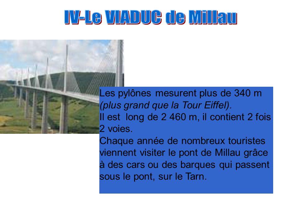 IV-Le VIADUC de Millau Les pylônes mesurent plus de 340 m