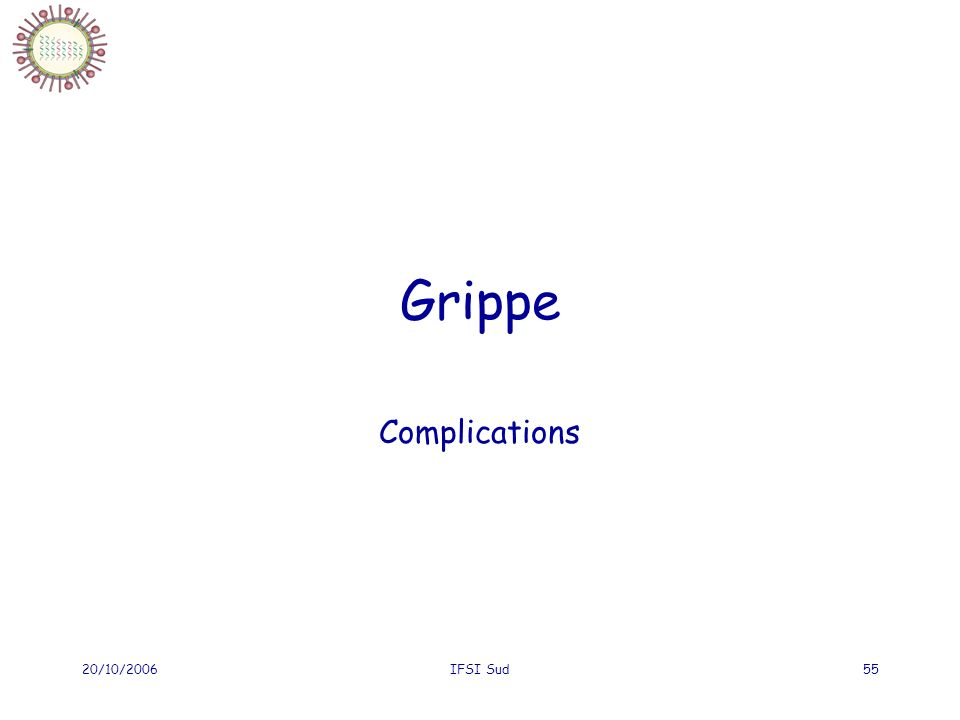 Grippe Complications 20/10/2006 IFSI Sud
