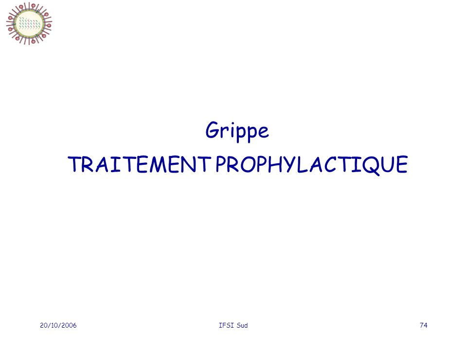 Grippe TRAITEMENT PROPHYLACTIQUE