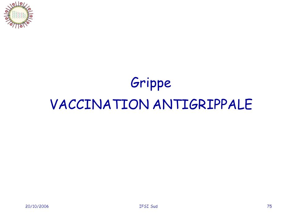 Grippe VACCINATION ANTIGRIPPALE