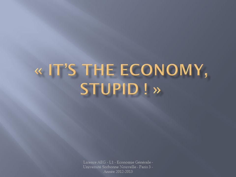 « It's the economy, stupid ! »