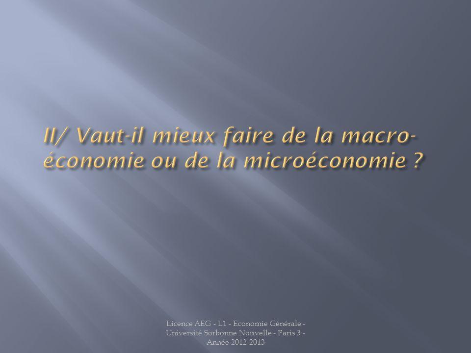 II/ Vaut-il mieux faire de la macro-économie ou de la microéconomie