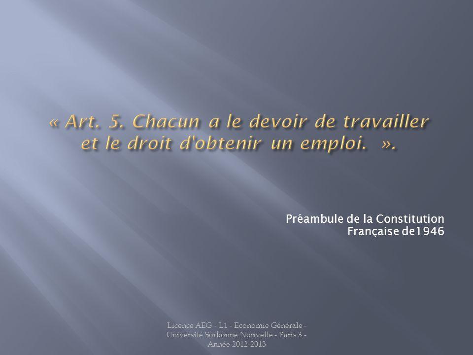 Jean LATREILLE « Art. 5. Chacun a le devoir de travailler et le droit d obtenir un emploi. ». Préambule de la Constitution Française de1946.