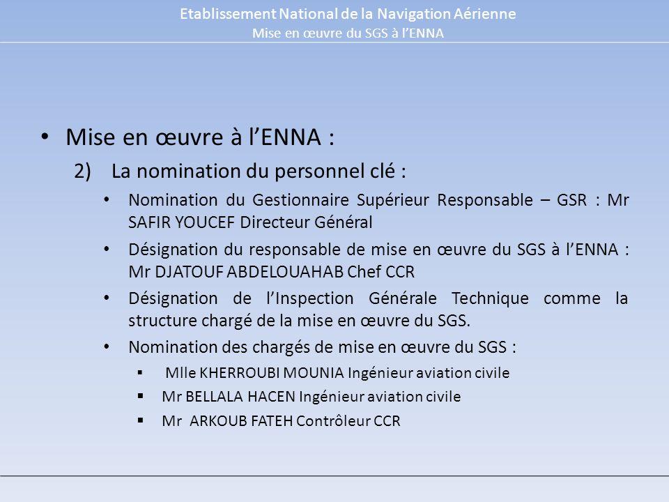 Mise en œuvre à l'ENNA : La nomination du personnel clé :