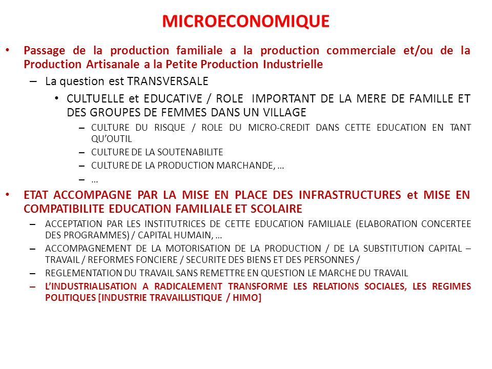 MICROECONOMIQUE Passage de la production familiale a la production commerciale et/ou de la Production Artisanale a la Petite Production Industrielle.