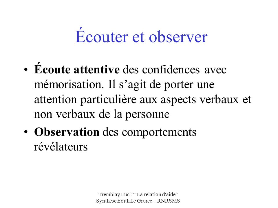 Écouter et observer
