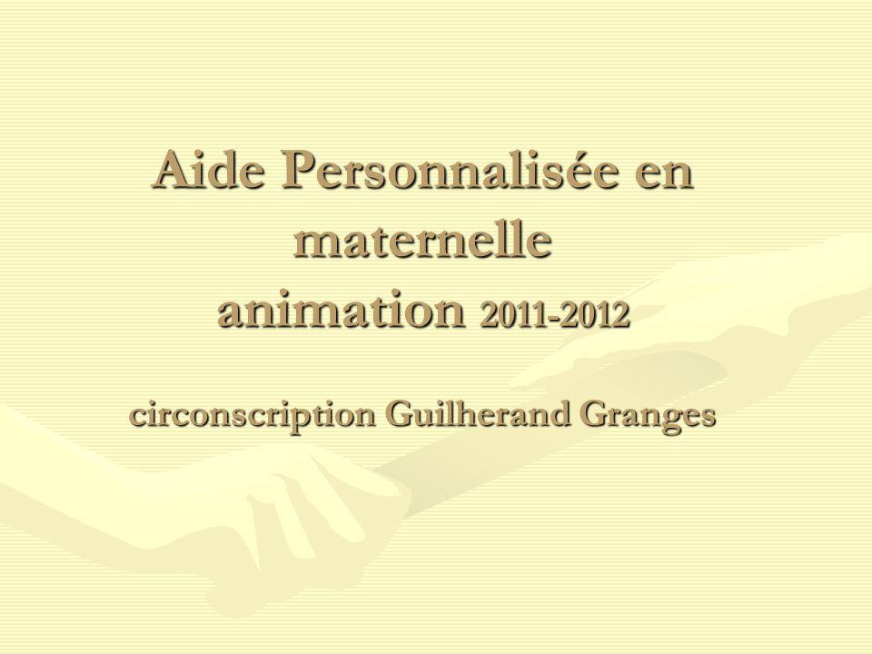 Aide Personnalisée en maternelle animation 2011-2012 circonscription Guilherand Granges