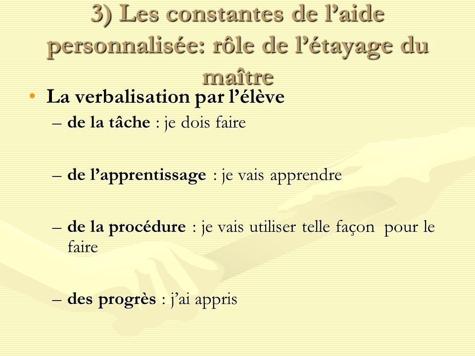 3) Les constantes de l'aide personnalisée: rôle de l'étayage du maître