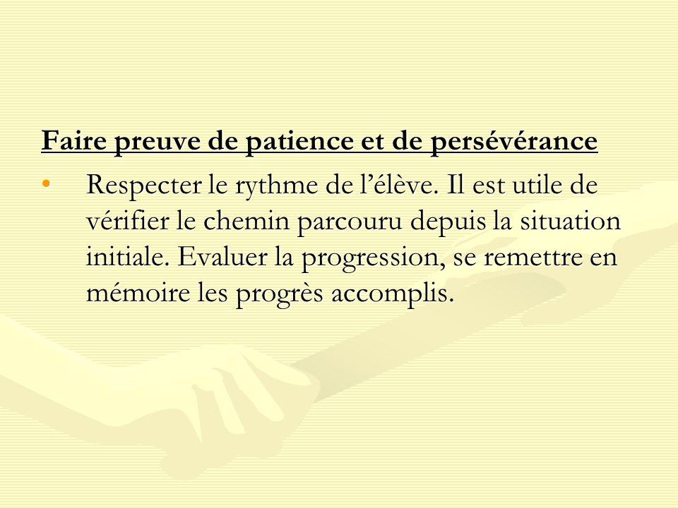 Faire preuve de patience et de persévérance