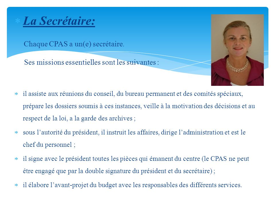 La Secrétaire: Ses missions essentielles sont les suivantes :