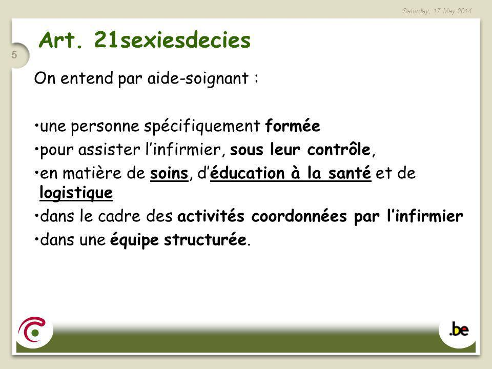 Art. 21sexiesdecies On entend par aide-soignant :