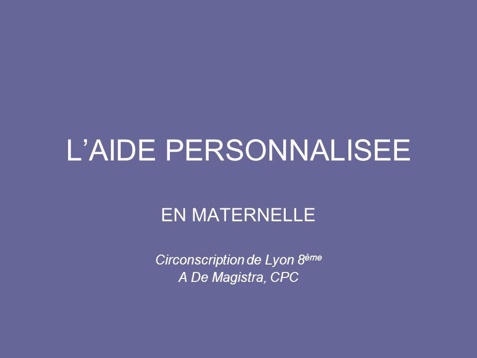 EN MATERNELLE Circonscription de Lyon 8ème A De Magistra, CPC