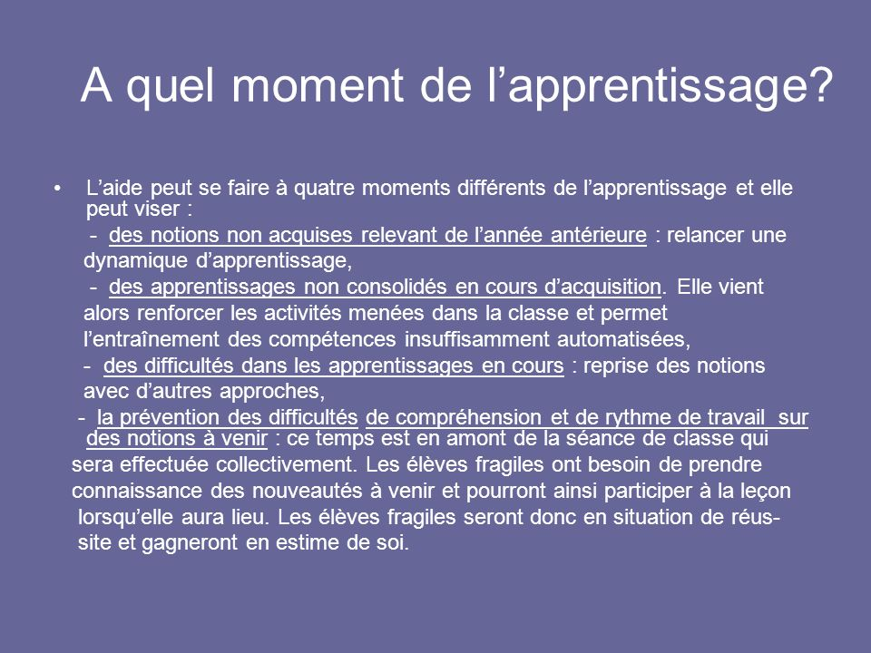 A quel moment de l'apprentissage