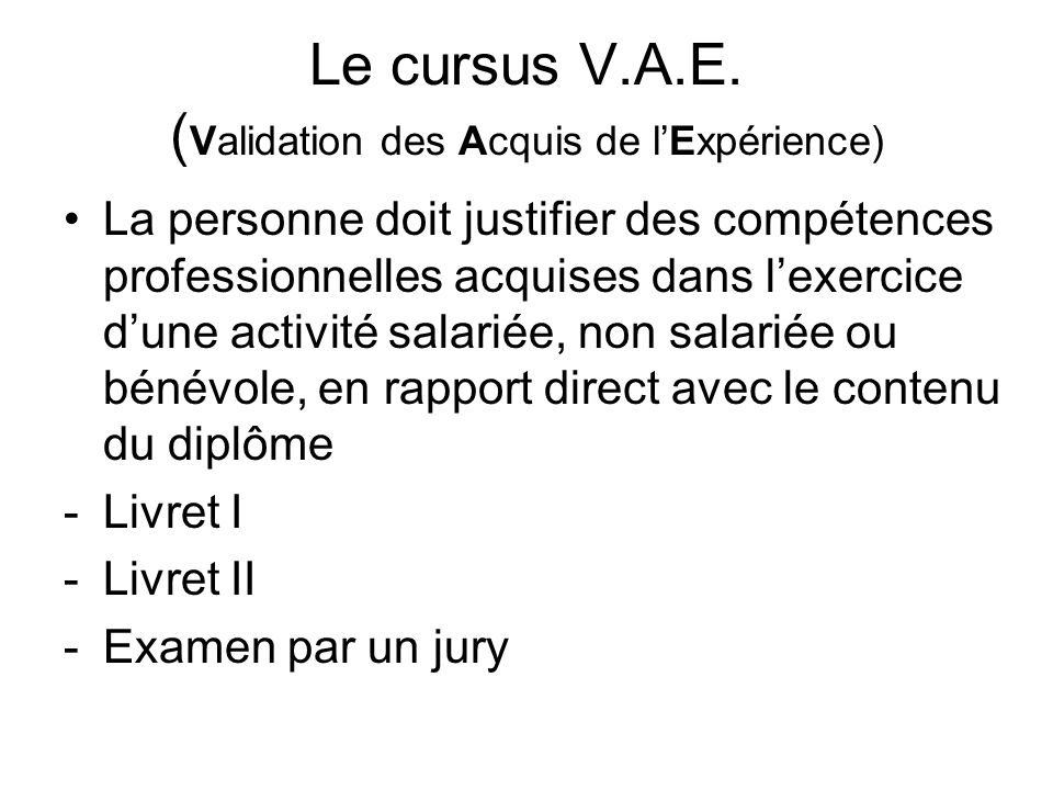 Le cursus V.A.E. (Validation des Acquis de l'Expérience)