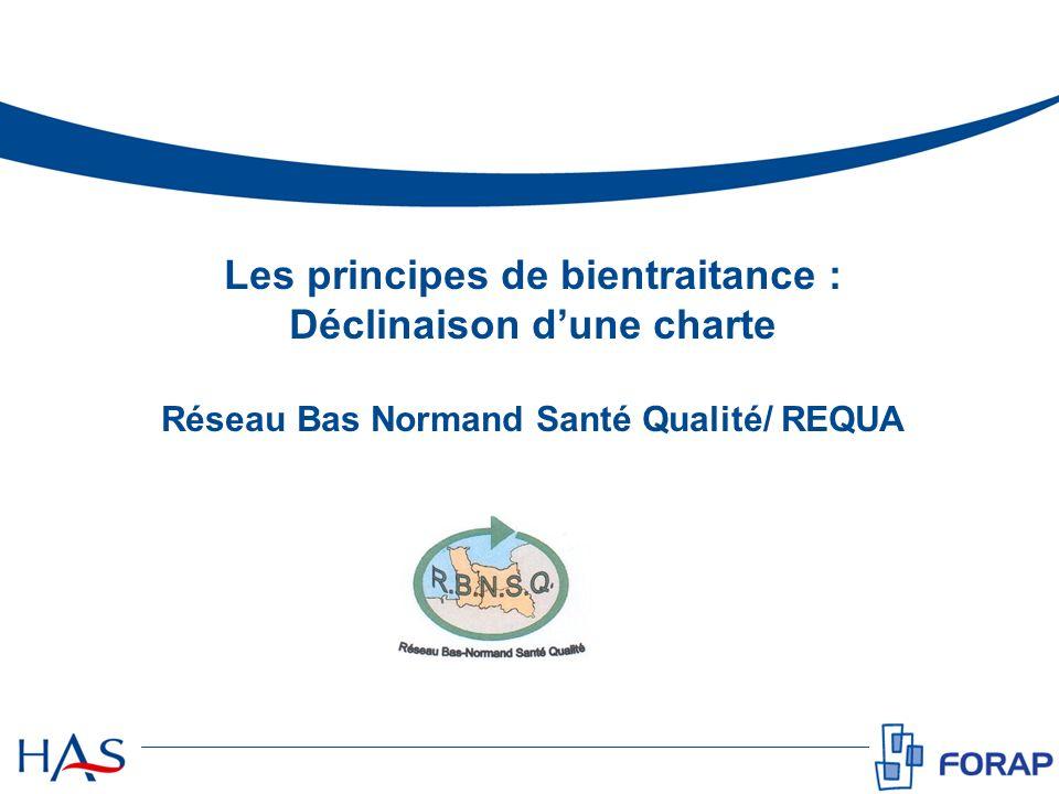 Les principes de bientraitance : Déclinaison d'une charte Réseau Bas Normand Santé Qualité/ REQUA