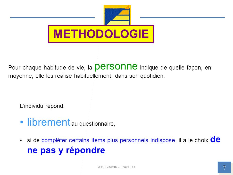 METHODOLOGIE librement au questionnaire,