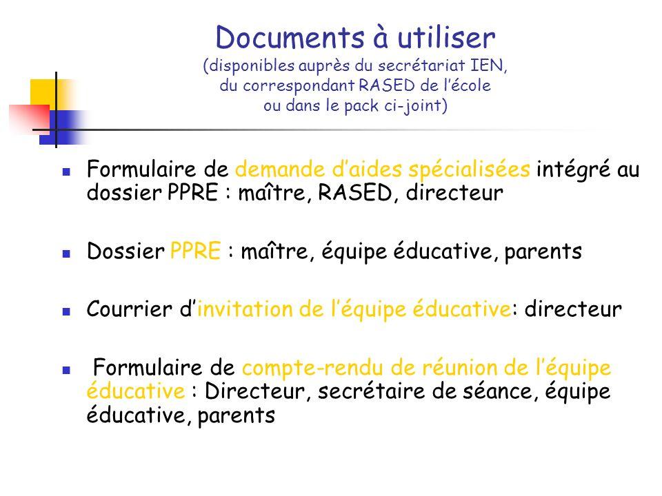 Documents à utiliser (disponibles auprès du secrétariat IEN, du correspondant RASED de l'école ou dans le pack ci-joint)