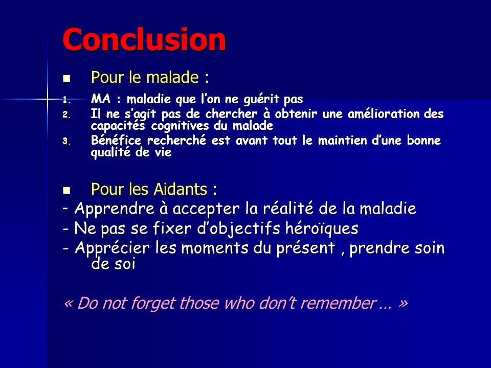 Conclusion Pour le malade : Pour les Aidants :