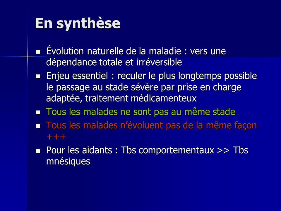 En synthèse Évolution naturelle de la maladie : vers une dépendance totale et irréversible.