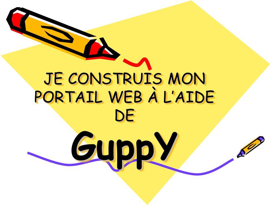 JE CONSTRUIS MON PORTAIL WEB À L'AIDE DE GuppY