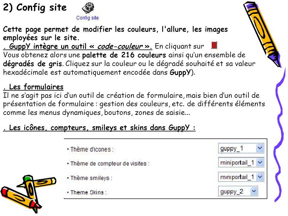 2) Config site Cette page permet de modifier les couleurs, l allure, les images employées sur le site.