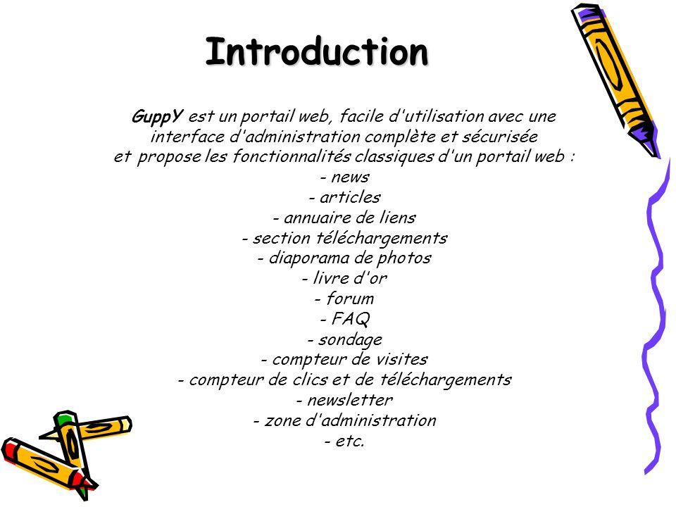 Introduction GuppY est un portail web, facile d utilisation avec une