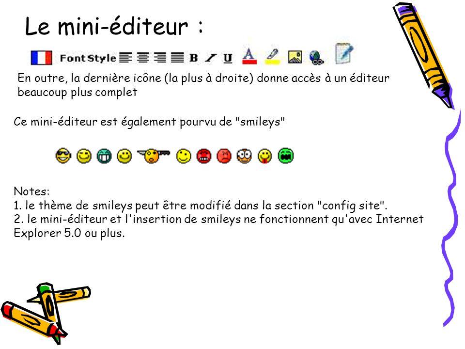 Le mini-éditeur : En outre, la dernière icône (la plus à droite) donne accès à un éditeur beaucoup plus complet.