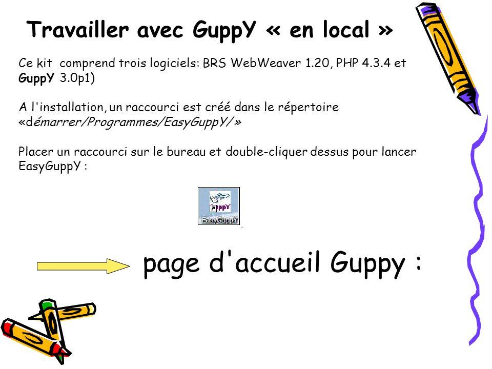 page d accueil Guppy : Travailler avec GuppY « en local »
