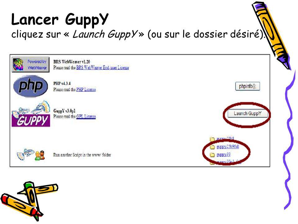 Lancer GuppY cliquez sur « Launch GuppY » (ou sur le dossier désiré).