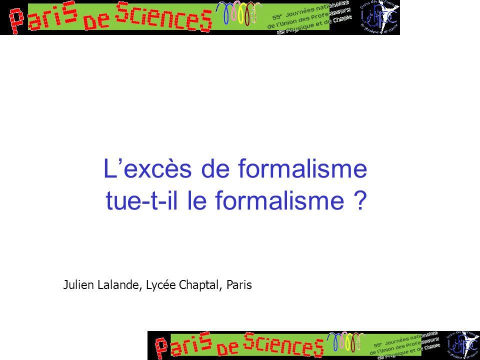 L'excès de formalisme tue-t-il le formalisme