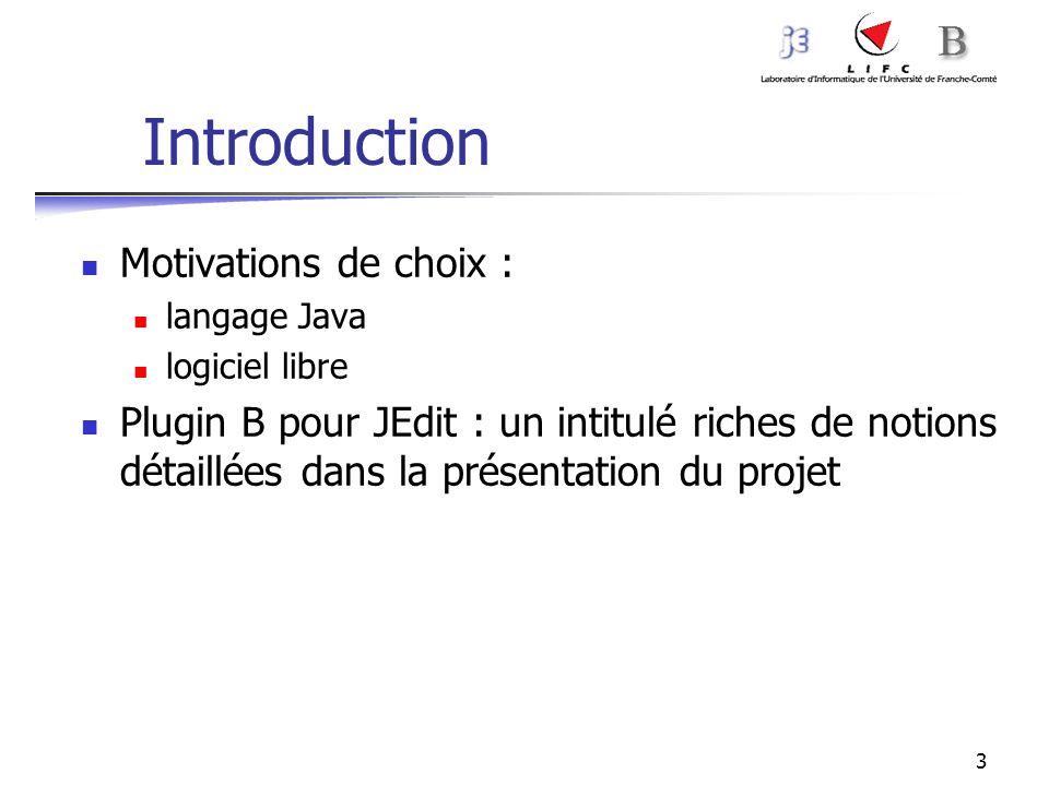 Introduction Motivations de choix :