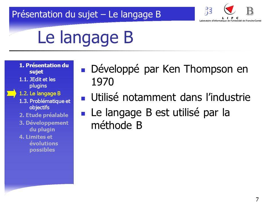 Le langage B Développé par Ken Thompson en 1970