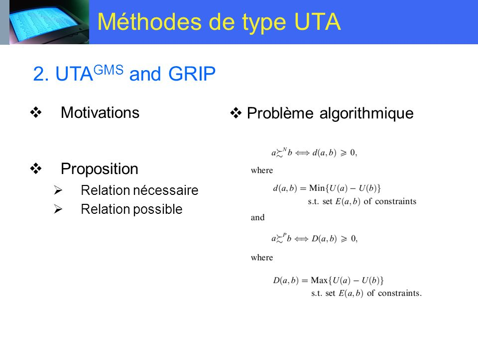 Méthodes de type UTA 2. UTAGMS and GRIP Motivations