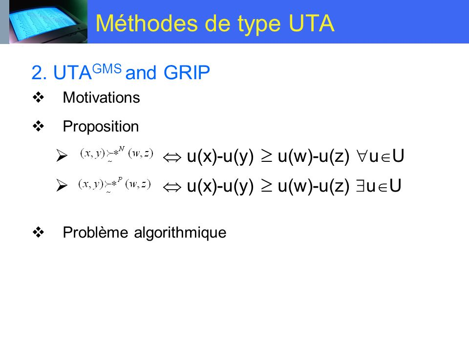 Méthodes de type UTA 2. UTAGMS and GRIP  u(x)-u(y)  u(w)-u(z) uU