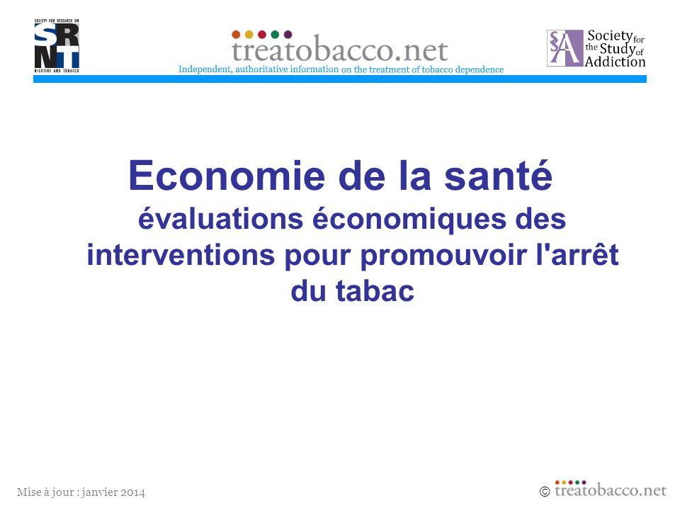 1 Economie de la santé évaluations économiques des interventions pour promouvoir l arrêt du tabac.