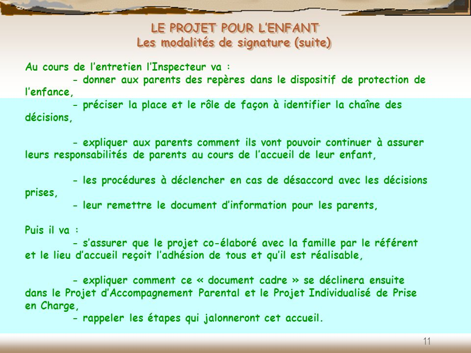 LE PROJET POUR L'ENFANT Les modalités de signature (suite)