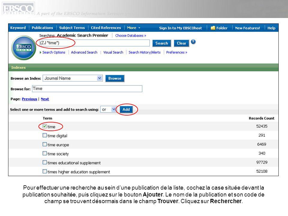 Pour effectuer une recherche au sein d'une publication de la liste, cochez la case située devant la publication souhaitée, puis cliquez sur le bouton Ajouter.