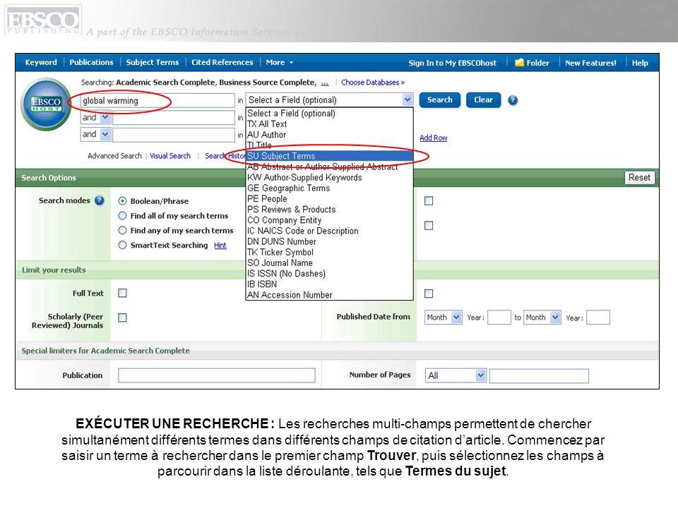 EXÉCUTER UNE RECHERCHE : Les recherches multi-champs permettent de chercher simultanément différents termes dans différents champs de citation d'article.