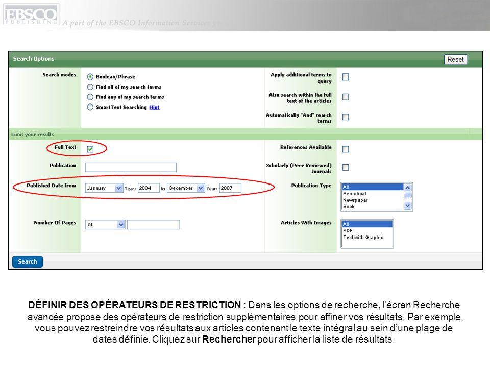 DÉFINIR DES OPÉRATEURS DE RESTRICTION : Dans les options de recherche, l'écran Recherche avancée propose des opérateurs de restriction supplémentaires pour affiner vos résultats.