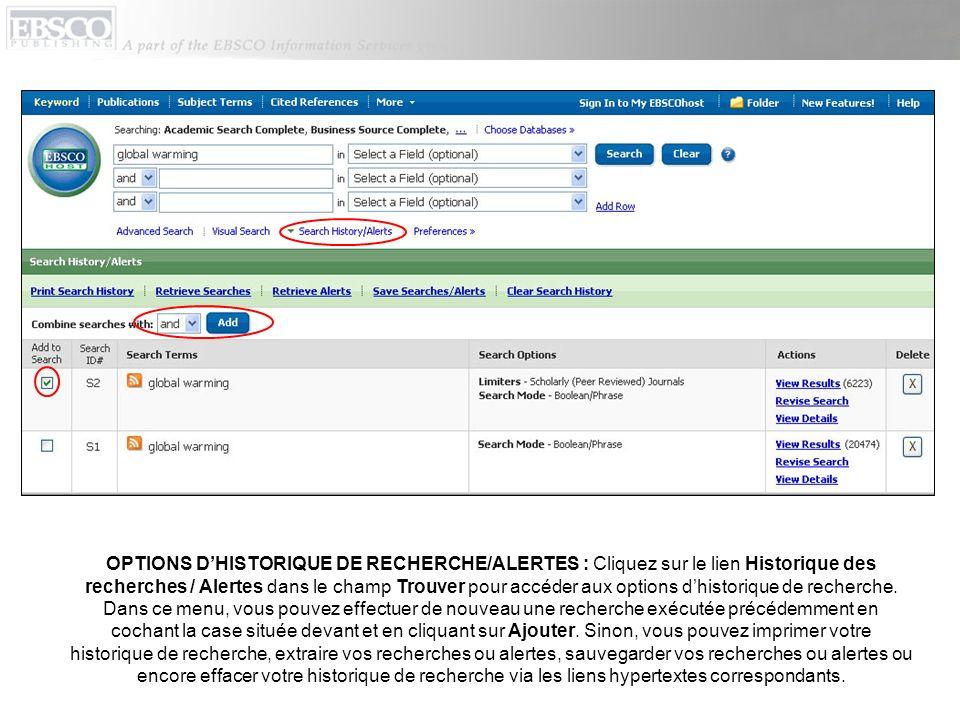 OPTIONS D'HISTORIQUE DE RECHERCHE/ALERTES : Cliquez sur le lien Historique des recherches / Alertes dans le champ Trouver pour accéder aux options d'historique de recherche.