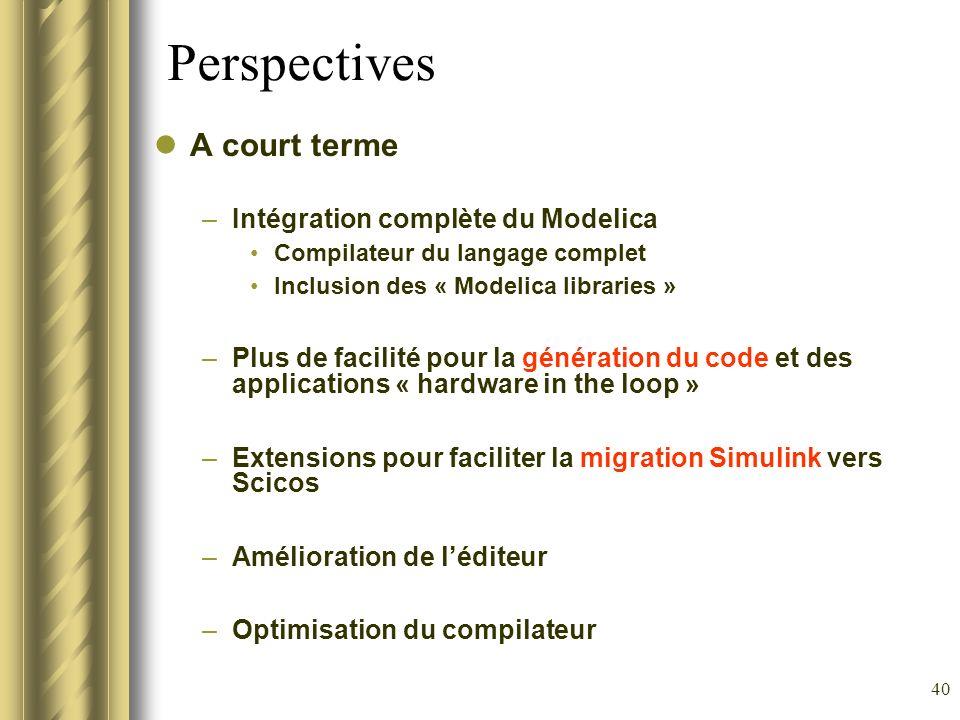 Perspectives A court terme Intégration complète du Modelica